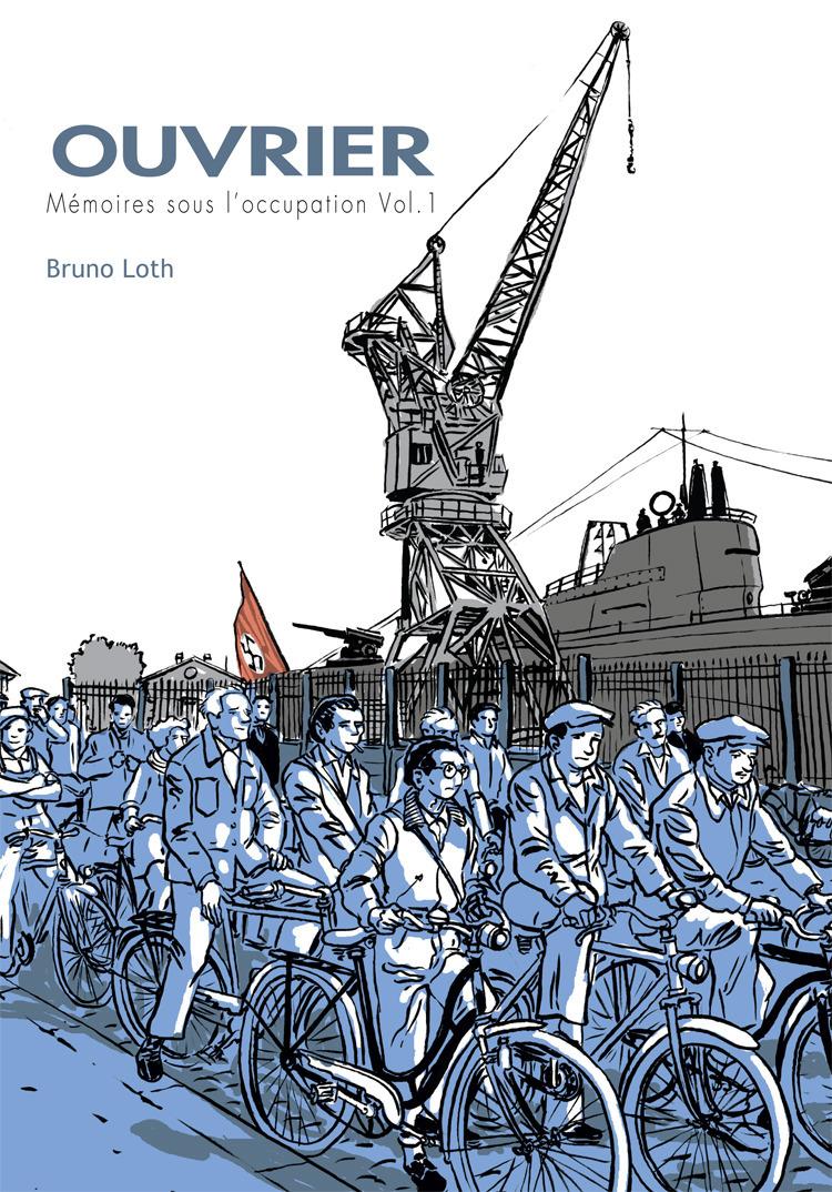 Apprenti - Ouvrier T2 : Ouvrier, Mémoires sous l'Occupation - 1ere partie