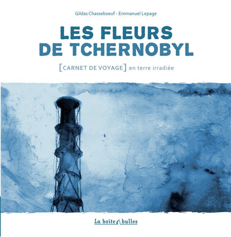 Les Fleurs de Tchernobyl
