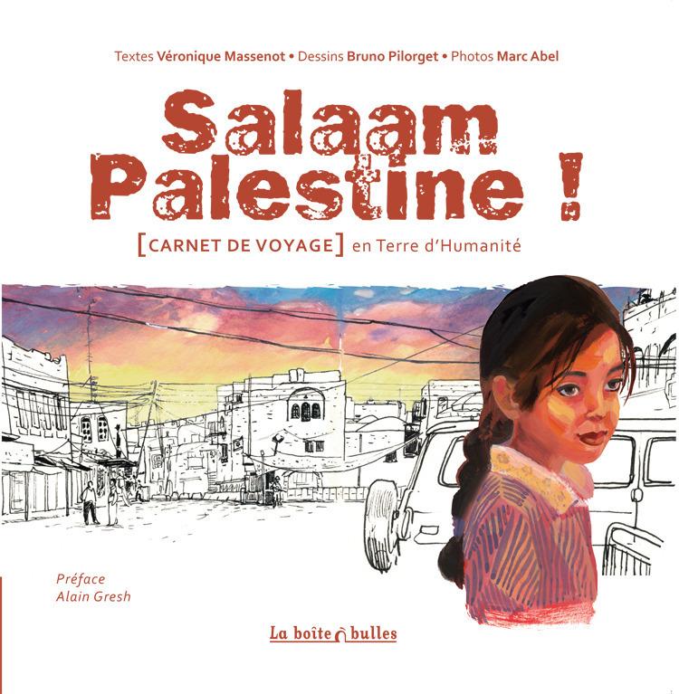 Salaam Palestine : [Carnet de voyage] en Terre d'Humanité