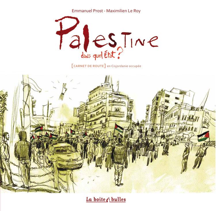 Palestine, dans quel état ? : [Carnet de route] en Cisjordanie occupée