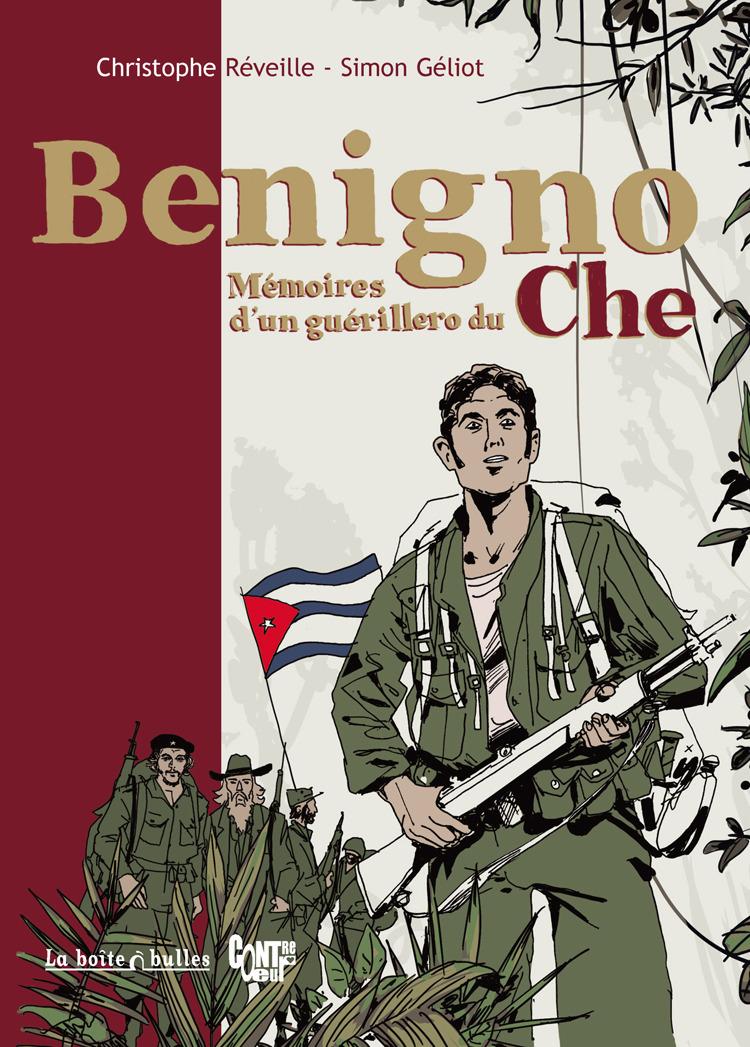 Benigno, mémoires d'un guérillero du Che