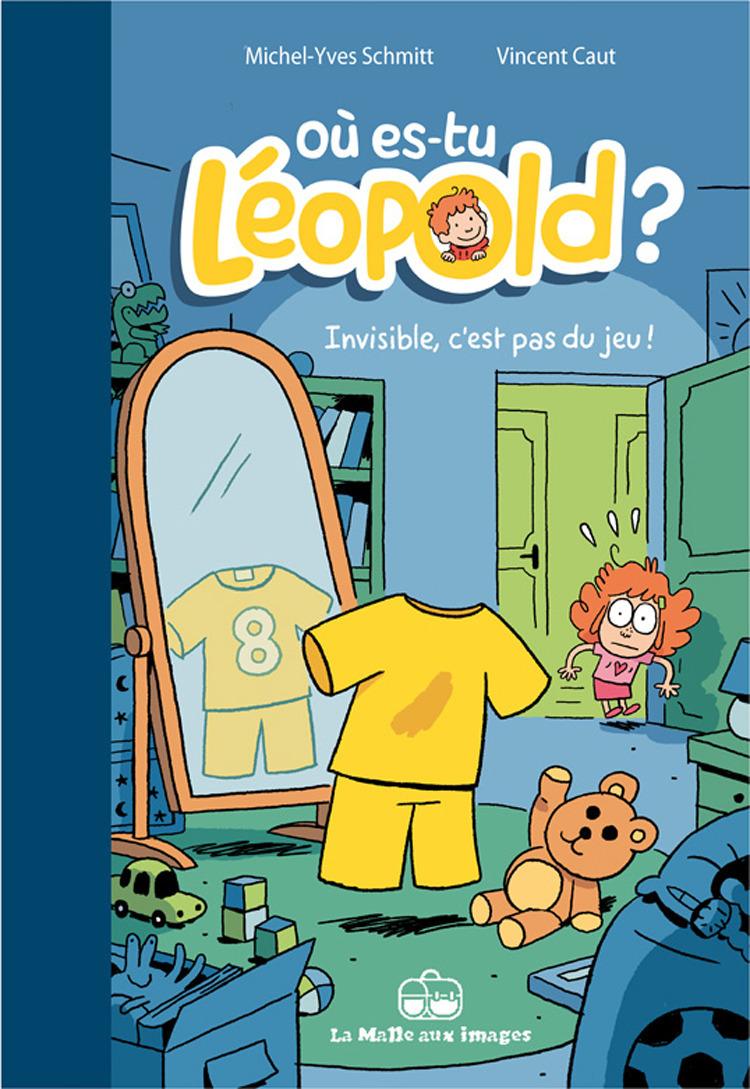 Où es-tu Léopold ? T1 : Invisible, c'est pas du jeu !