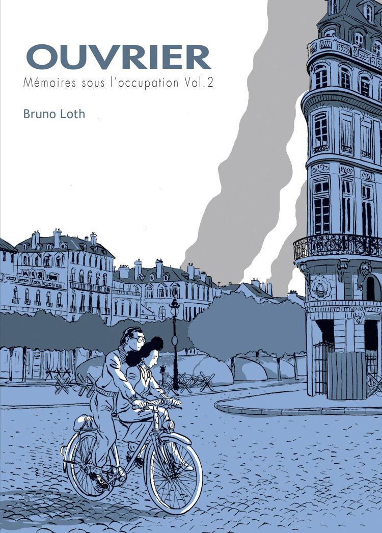 Apprenti - Ouvrier T3 : Ouvrier, Mémoires sous l'Occupation - 2ème partie