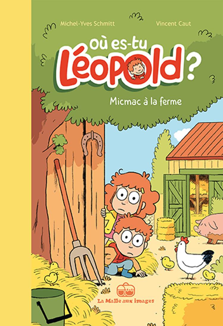 Où es-tu Léopold ? T3 : Micmac à la ferme