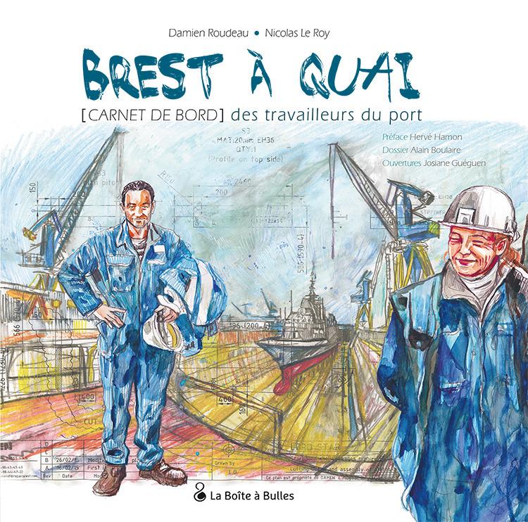 Brest à quai : [Carnet de bord] des travailleurs du port