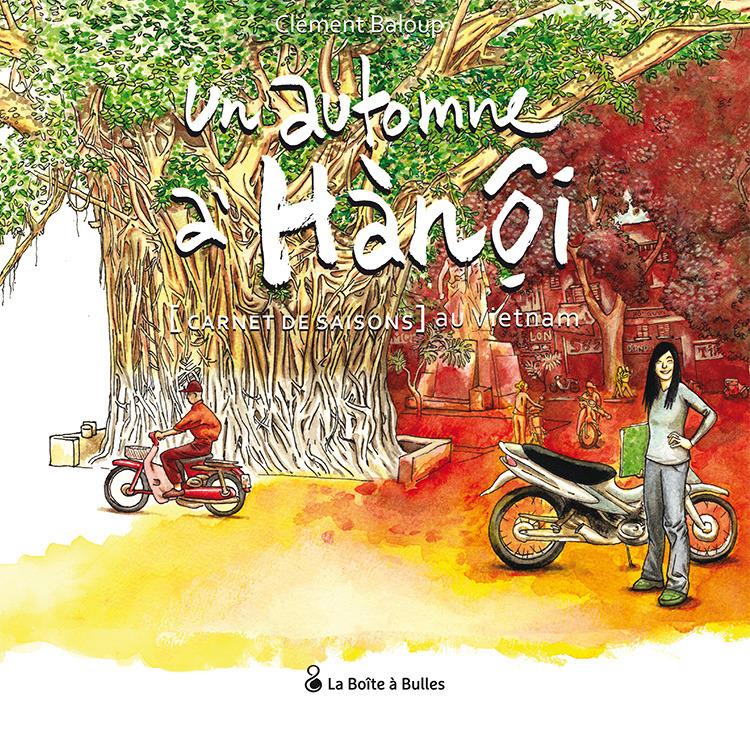 Un automne à Hanoï : [Carnet de saisons] au Vietnam