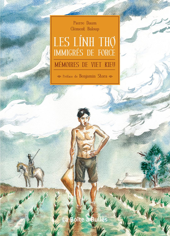 Mémoires de viet kieu : Les linh tho, immigrés de force