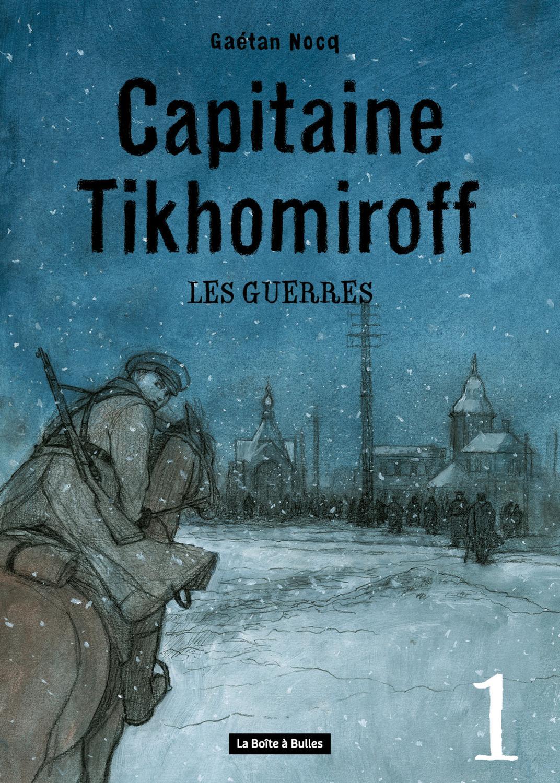 Capitaine Tikhomiroff - Numérique T1 : Les Guerres