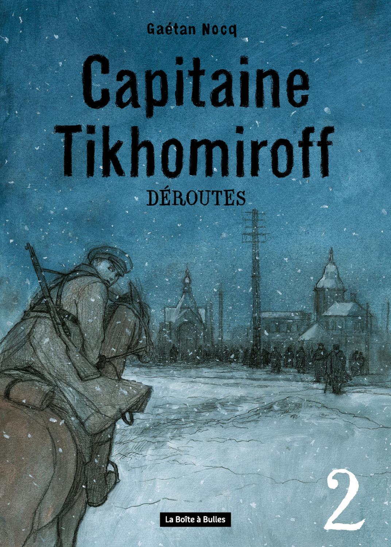 Capitaine Tikhomiroff - Numérique T2 : Déroutes