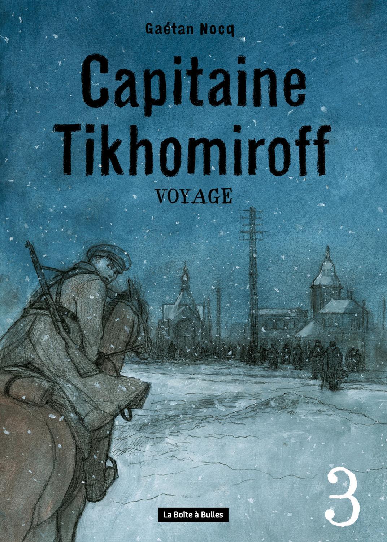 Capitaine Tikhomiroff - Numérique T3 : Voyage