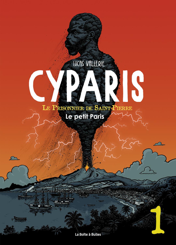 Cyparis, le Prisonnier de Saint-Pierre - Numérique T1 : Le Petit Paris