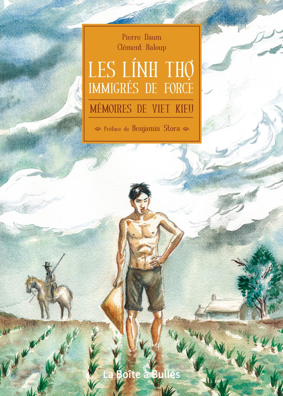 Mémoires de viet kieu - Numérique : Les linh tho, immigrés de force