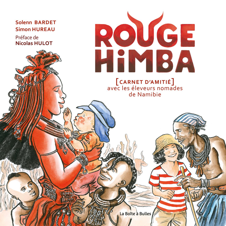 Rouge Himba : Carnet d'amitié avec les éleveurs nomades de Namibie