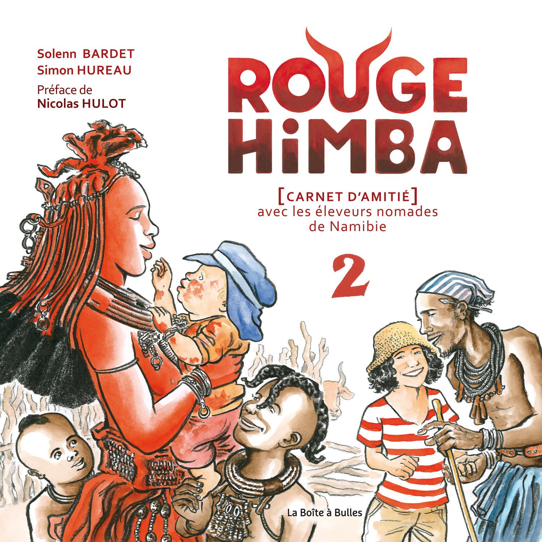 Rouge Himba - Numérique T2 : Carnet d'amitié avec les éleveurs nomades de Namibie