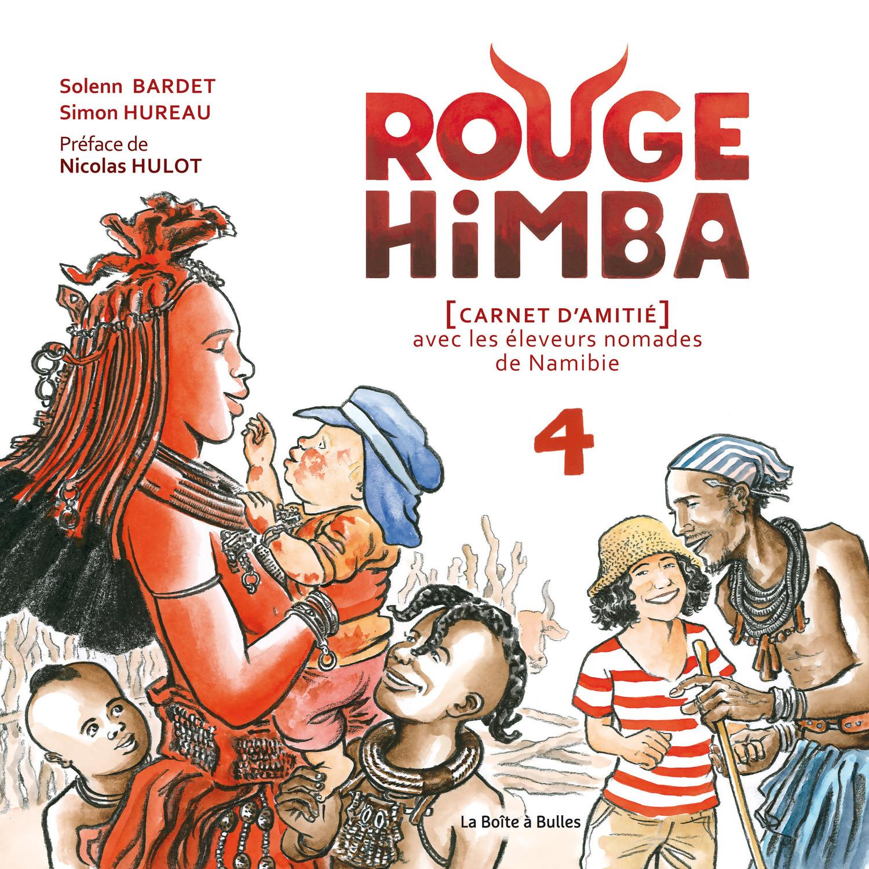 Rouge Himba - Numérique T4 : Carnet d'amitié avec les éleveurs nomades de Namibie