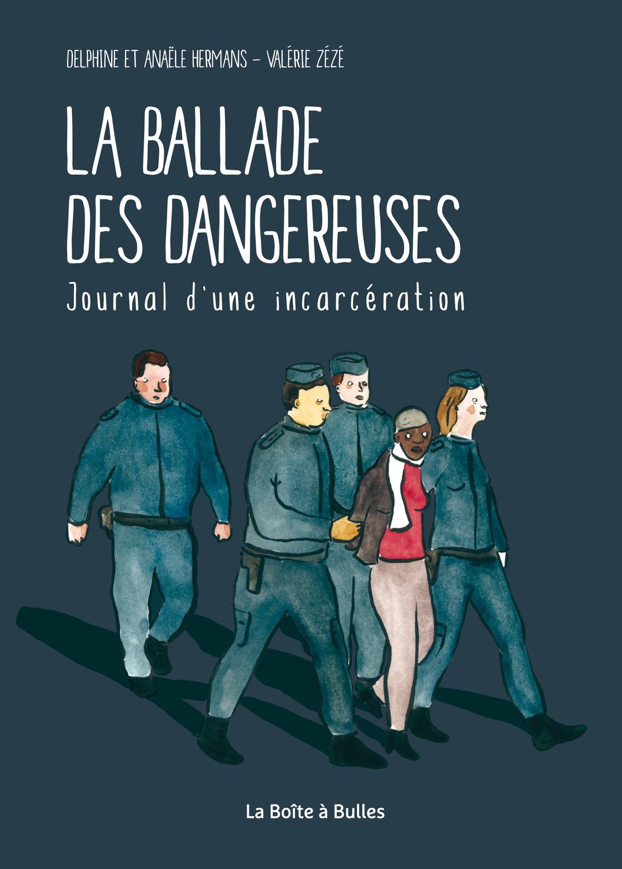 La Ballade des dangereuses - Numérique : Journal d'une incarcération