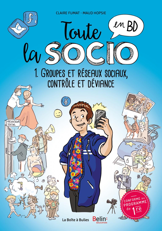 Toute l'éco et la socio en BD : Groupes et réseaux sociaux, contrôle et déviance
