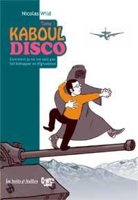 Kaboul Disco T1 : Comment je ne me suis pas fait kidnapper en Afghanistan
