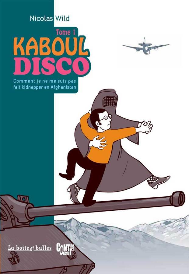 Extrait 0 : Kaboul Disco T1 : Comment je ne me suis pas fait kidnapper en Afghanistan