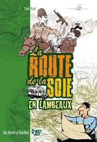 La Route de la soie... en lambeaux