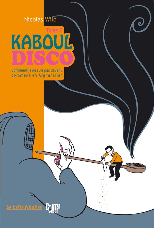 Extrait 0 : Kaboul Disco T2 : Comment je ne suis pas devenu opiomane en Aghanistan